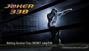 Betting Taruhan Tinju SBOBET Joker338