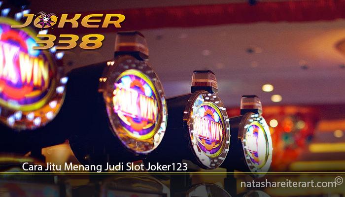 Cara Jitu Menang Judi Slot Joker123