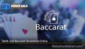 Taktik Taruhan Judi Baccarat Serverbola Online