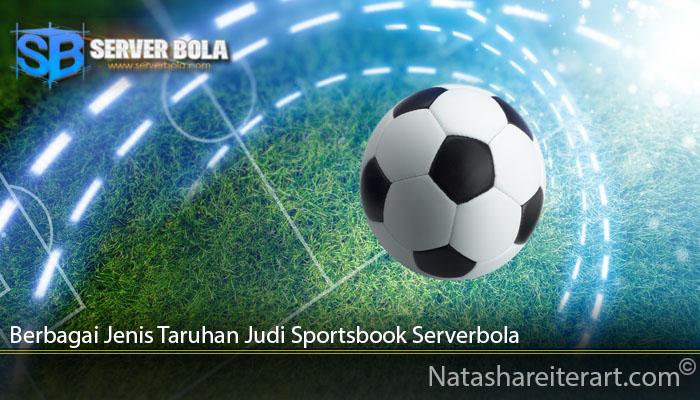 Berbagai Jenis Taruhan Judi Sportsbook Serverbola