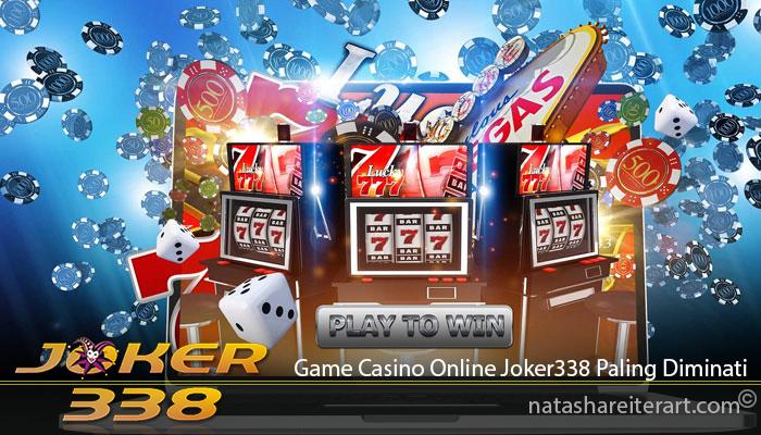 Game Casino Online Joker338 Paling Diminati