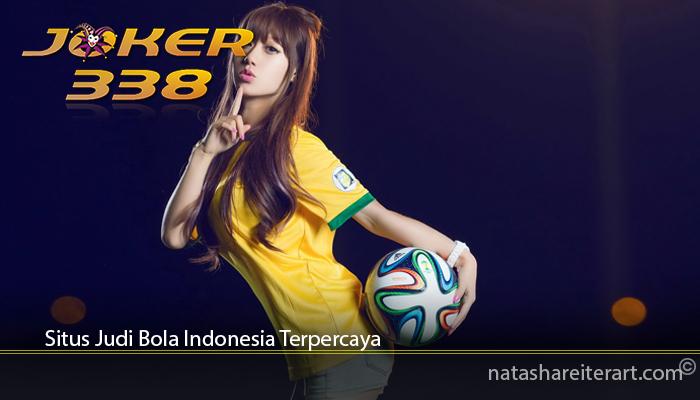 Situs Judi Bola Indonesia Terpercaya