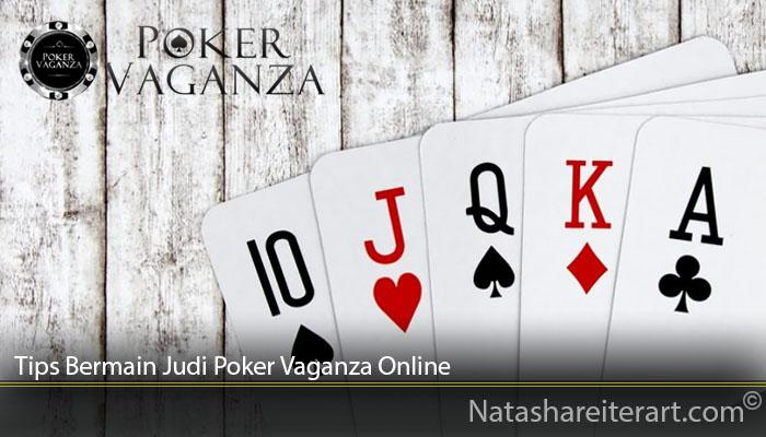 Tips Bermain Judi Poker Vaganza Online