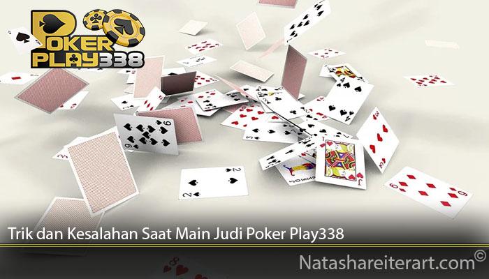 Trik dan Kesalahan Saat Main Judi Poker Play338