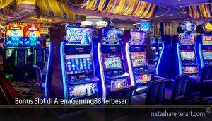 Bonus Slot di ArenaGaming88 Terbesar