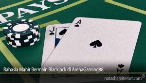 Rahasia Mahir Bermain Blackjack di ArenaGaming88